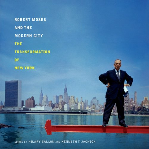 Robert Moses and the Modern City: The Transformation of...