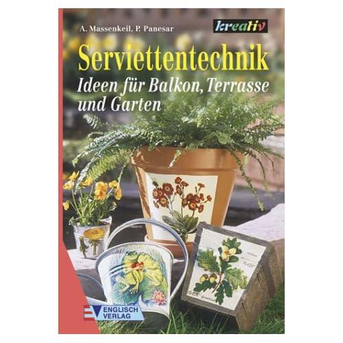 Serviettentechnik, Ideen für Balkon, Terrasse und Garten