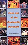 Close Ups of the Charismatic Movement
