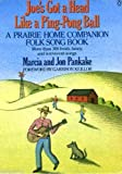 img - for Joe's Got a Head Like a Ping Pong Ball: A Prairie Home Companion Songbook by Pankake Marcia Pankake Jon (1990-11-01) Paperback book / textbook / text book