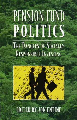 Pension Fund Politics: The Dangers of Socially