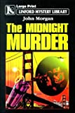 The Midnight Murder (Linford Mystery Library (Large Print)) (0708956807) by Morgan, John
