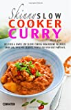 Cooknation The Skinny Slow Cooker Curry Recipe Book: Delicious & Simple Low Calorie Curries From Around The World Under 200, 300 & 400 Calories. Perfect For Your Diet Fast Days.