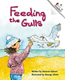 Feeding the Gulls (Rookie Readers: Level B) (0516244078) by Calvert, Deanna
