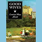 Good Wives | Louisa May Alcott