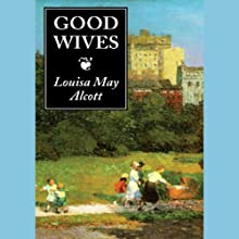 Good Wives Audiobook by Louisa May Alcott Narrated by C. M. Hébert