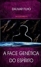 A Face Gen233tica do Esp237rito Portuguese Edition