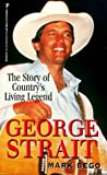 George Strait: The Story of Countrys Living Legend