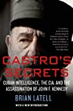 Castros Secrets: Cuban Intelligence, the CIA, and the Assassination of John F. Kennedy