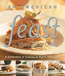 An American Feast : A Celebration of Cooking on Public Television
