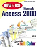 img - for How to Use Microsoft Access 2000 book / textbook / text book