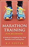 Marathon Training for Beginners: A Gu...