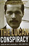 The Lucan Conspiracy: How the Establishment Conned the World Into Believing Lord Lucan was Barry Halpin