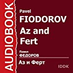 Az and Fert, or Bridal with Monograms [Russian Edition] | Pavel Fiodorov