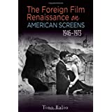 The Foreign Film Renaissance on American Screens, 1946-1973 (Wisconsin Film Studies)