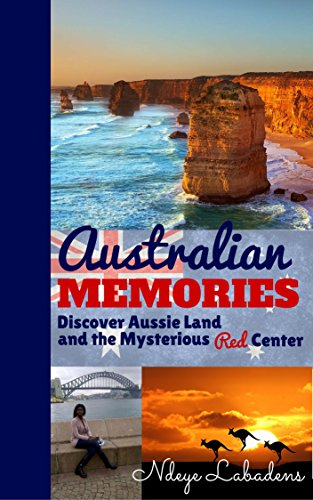 Australian Memories Discover Aussie Land and the Mysterious Red Center by Ndeye Labadens ebook deal