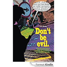 Don't Be evil. (English Edition)