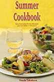 Summer Cookbook: Easy Everyday Dinner Recipes you Can Make in Minutes! (Quick and Easy Recipe Books Book 1)