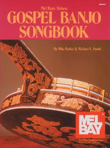 Mel Bay Deluxe Gospel Banjo Songbook087166822X