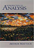 Introduction to Analysis (0130811327) by Arthur P. Mattuck
