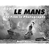 Behind LE-MANS The Film in Photographs