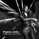 Pigeon John / Dragon Slayer