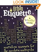 Urban Etiquette: Marvelous Manners for the Modern Metropolis
