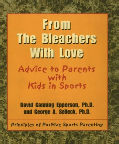From the Bleachers with Love: Advice to Parents with Kids in Sports PDF