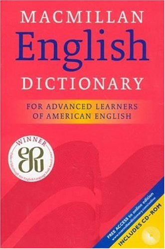 Macmillan English Dictionary: For Advanced Learners of American English; includes CD-ROM