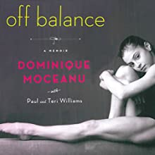 Off Balance: A Memoir (       UNABRIDGED) by Dominique Moceanu, Paul Williams, Teri Williams Narrated by Dominique Moceanu