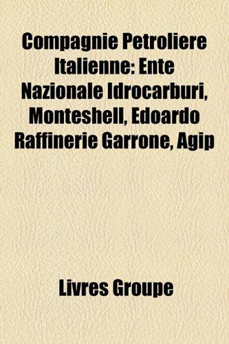 compagnie-ptrolire-italienne-ente-nazionale-idrocarburi-monteshell-edoardo-raffinerie-garrone-agip