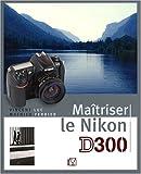 echange, troc Vincent Luc, Mathieu Ferrier - Maîtriser le Nikon D300