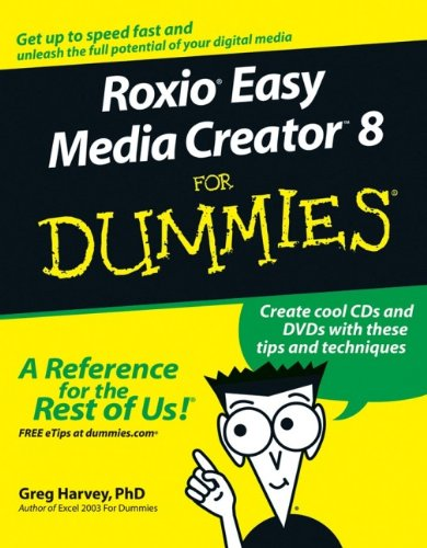 Roxio Easy Media Creator 8 For Dummies (For Dummies (Computer/Tech))