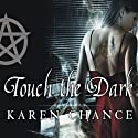 Touch the Dark: Cassandra Palmer, Book 1 Audiobook by Karen Chance Narrated by Cynthia Holloway