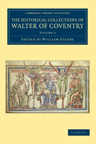 The Historical Collections Of Walter Of Coventry (Cambridge Library Collection - Rolls) (Volume 2)