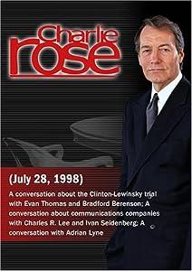 Charlie Rose with Evan Thomas & Bradford Berenson; Ivan Seidenberg & Charles R. Lee; Adrian Lyne (July 28, 1998)