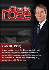 Charlie Rose with Evan Thomas & Bradford Berenson; Ivan Seidenberg & Charles R. Lee; Adrian Lyne (July 28, 1998)