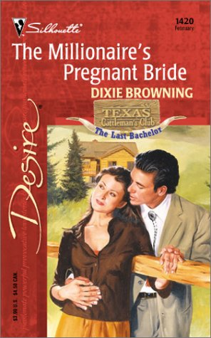 Image for The Millionaire's Pregnant Bride (Texas Cattleman's Club: The Last Bachelor) (Silhouette Desire)
