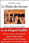 MA�TRE DES SAVEURS (LE) : LA VIE D'AU...