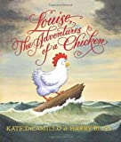 Louise, The Adventures of a Chicken (0060755547) by DiCamillo, Kate