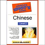 The Complete Idiot's Guide to Chinese, Level 2  by Linguistics Team