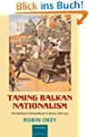 Taming Balkan Nationalism: The Habsbu...