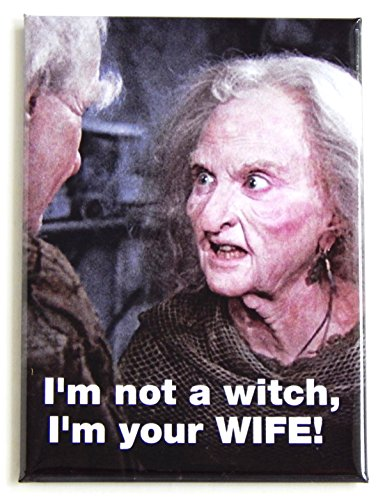 "Princess Bride ""I'm Not a Witch, I'm Your Wife"" Fridge Magnet"