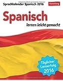 Sprachkalender Spanisch 2016: Spanisch lernen leicht gemacht