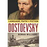 Dostoevsky: Language, Faith, and Fiction (Making of the Christian Imagination) ~ Rowan Williams