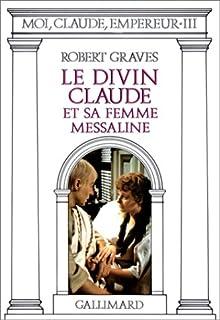 Moi, Claude, empereur [3]. Le divin Claude et sa femme Messaline