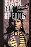 Black Elk Speaks: Being the Life Story of a Holy Man of the Oglala Sioux, Twenty-First Century Edition (0803213093) by Neihardt, John G.