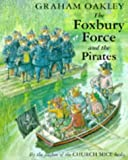 Foxbury Force and the Pirates (0333653637) by Graham Oakley