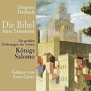 Die großen Dichtungen des weisen Königs Salomo Hörbuch