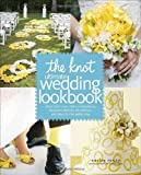 51HZYH1fKbL. SL160  The Knot Ultimate Wedding Lookbook: More Than 1,000 Cakes, Centerpieces, Bouquets, Dresses, Decorations, and Ideas for the Perfect Day